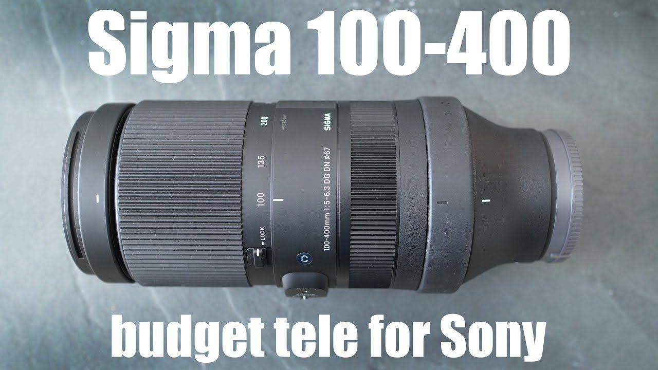 Sigma 100 400mm Dg Dn Review Affordable Telephoto For Sony Lens Guide Sony Sony A6400