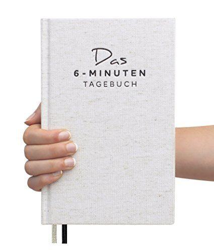 Das 6 Minuten Tagebuch Ein Buch Das Dein Leben Verandert Mix Aus Sach Praxis Und Notizbuch Notizbuch Buch Tipps Und Bucher