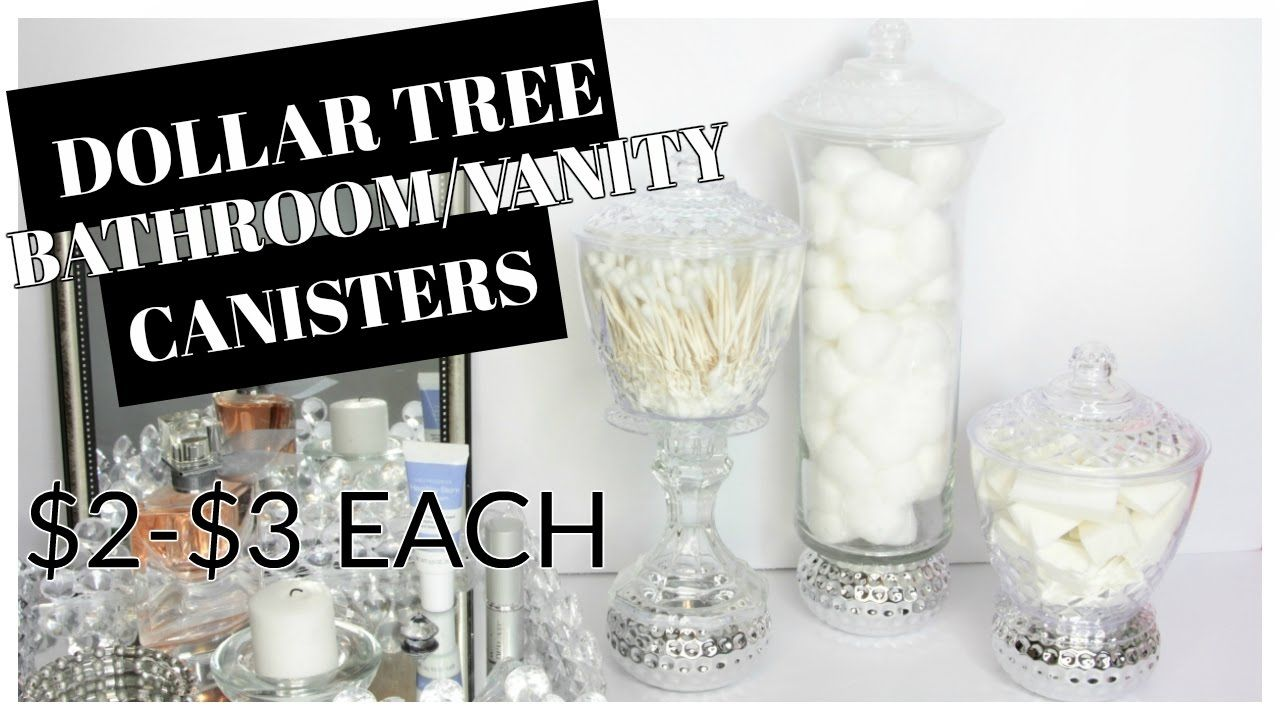 DOLLAR TREE CANISTER BATHROOM/VANITY TUTORIAL YouTube