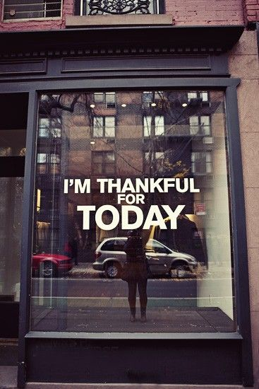 Thankful...everyday, but absolutely for today!