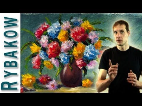Learn how to oil paint a flower, vase of flowers painting demo by Valery Rybakow