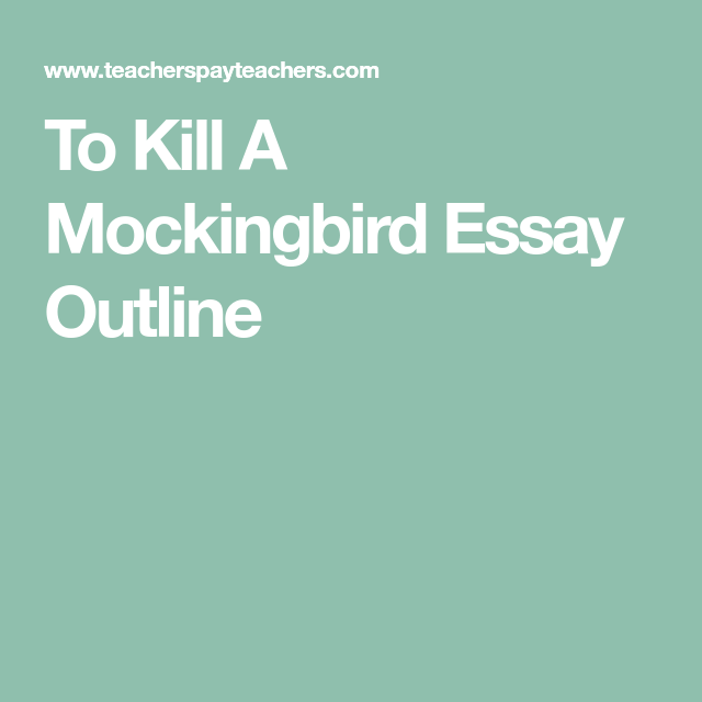 English Language Essay Topics To Kill A Mockingbird Essay Outline To Kill A Mockingbird Paragraph  Outline Essays About High School also Essays On English Literature To Kill A Mockingbird Essay Outline  Tpt Sharing Board  Pinterest  Thesis Statements For Essays