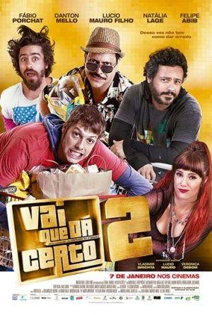Vai Que Da Certo 2 Filmes Imagens Filmes Filmes Brasileiros