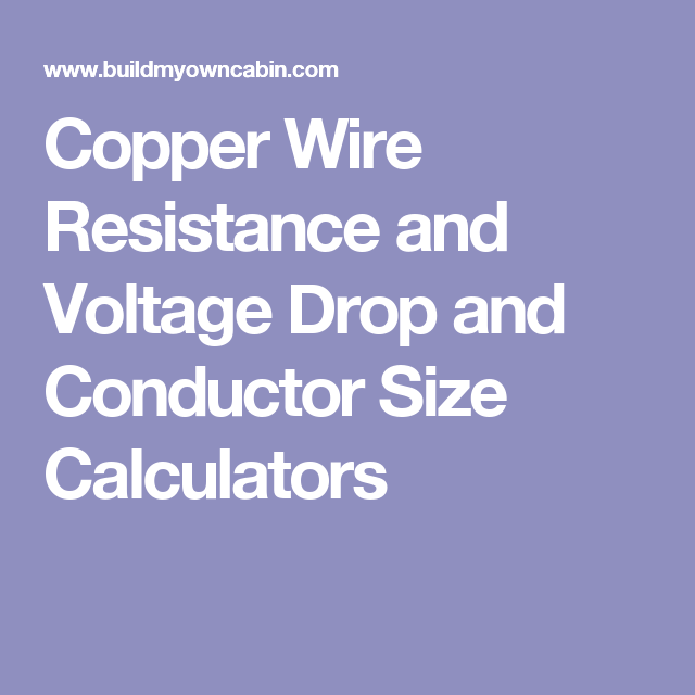 Copper wire resistance and voltage drop and conductor size copper wire resistance and voltage drop and conductor size calculators greentooth Gallery