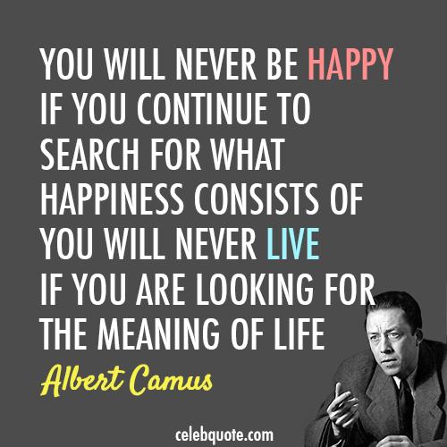 Albert Camus Quotes: Felicidad / Happiness