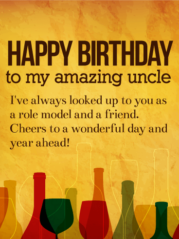 To My Amazing Uncle Happy Birthday Card Raise A Toast To The Best Uncle Around With This Wine Birthday Wishes For Uncle Friends Quotes Bestest Friend Quotes