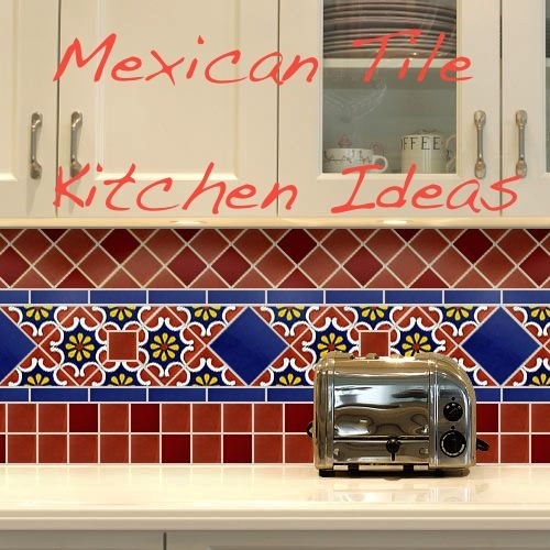 Ideas For Using Mexican Tile In Your Kitchen Or Bath Countertop Talavera Kitchen Talavera Tile Kitchen Kitchen Tiles Backsplash