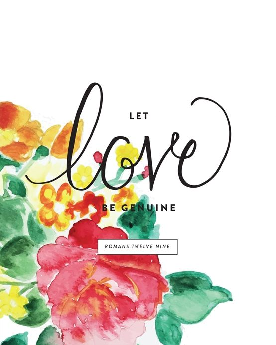 """""""Let love be genuine. Abhor what is evil; hold fast to what is good."""" Romans 12:9"""