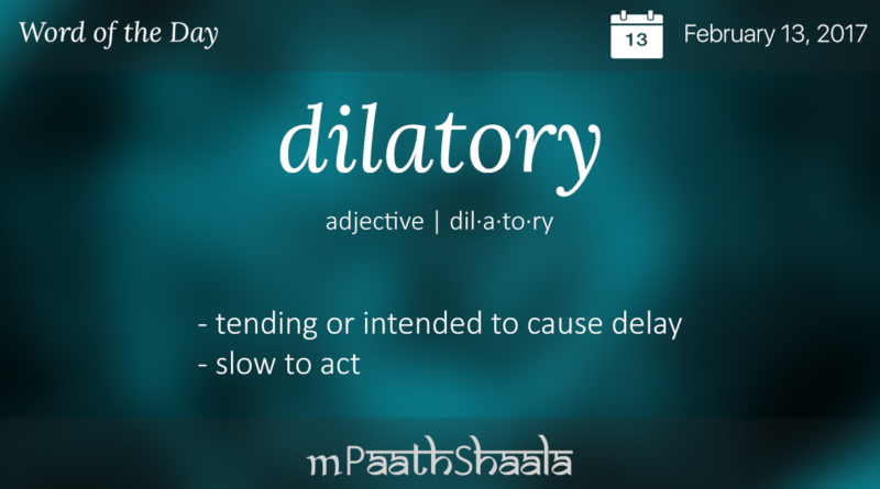 Captivating Definitions, Synonyms U0026 Antonyms Of Dilatory U2013 Word Of The Day
