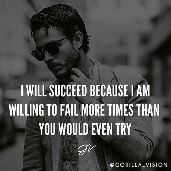 Motivational Inspirational Quotes: I Will Succeed Because I Am Willing To Fail More Times