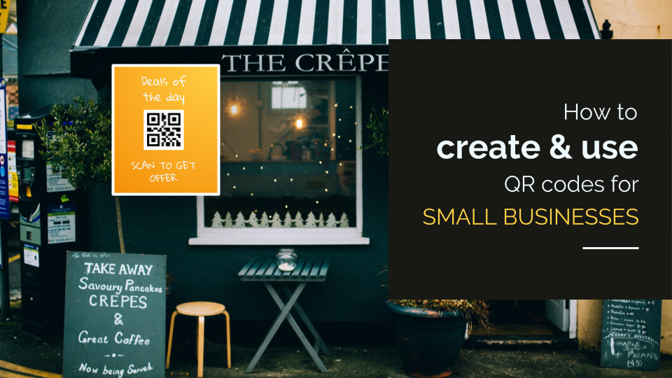 How to Create and Use QR Codes for your Small Business ...