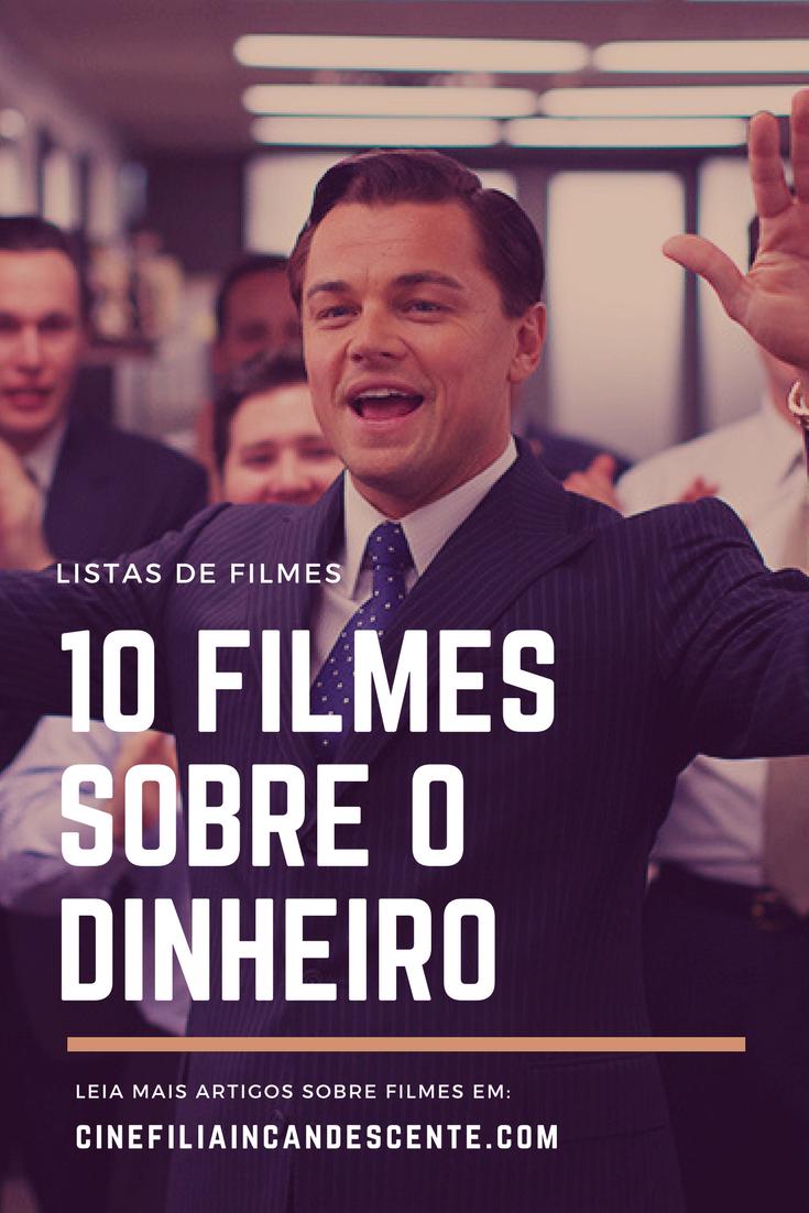 Top10 Dez Filmes Sobre O Dinheiro Que Você Precisa Assistir