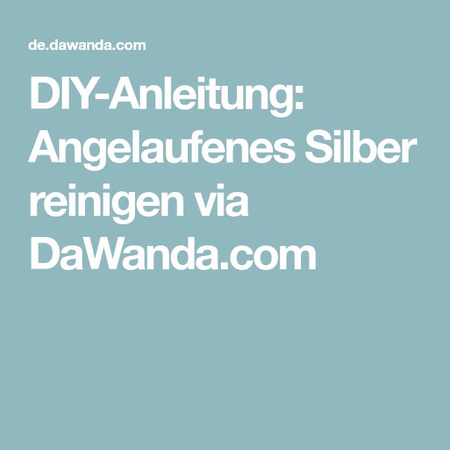 Angelaufenes Silber Reinigen diy anleitung angelaufenes silber reinigen via dawanda com