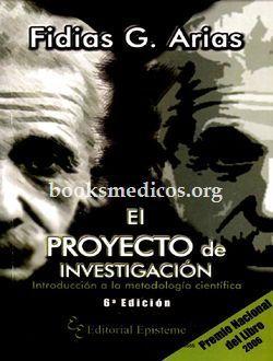 Arias, F. G.. [e-Book] El Proyecto de Investigación. Introducción a la metodología científica. Caraca, Editorial Episteme, 2012 Texto completo Ver además Además 100 Libros GRATIS sobre metodología…