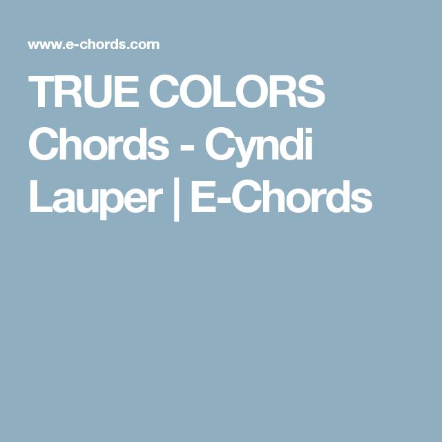 True Colors Chords Cyndi Lauper E Chords Chords Guitarpiano