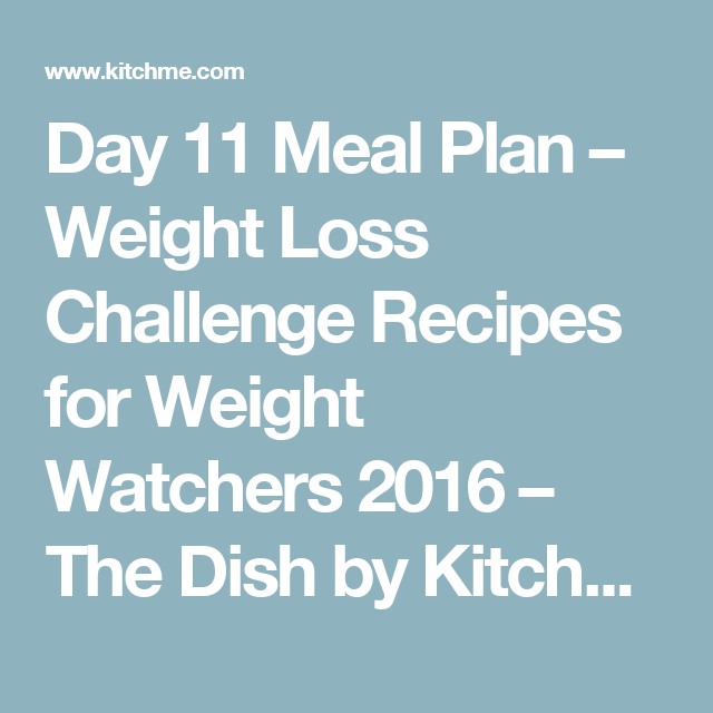 Day 11 Meal Plan – Weight Loss Challenge Recipes for Weight Watchers 2016 – The Dish by KitchMe
