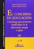 El coaching en educación : coaching para personas implicadas en la educación propia o ajena / Antoni Giner Tarrida, Roser Lladó Moreno.
