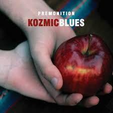 """PREMONITION"" Kozmic Blues"