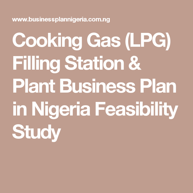 Cooking Gas (Lpg) Filling Station & Plant Business Plan In Nigeria