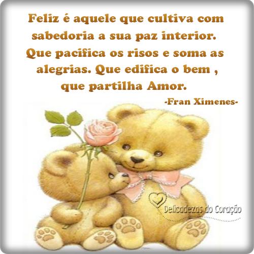 Delicadezas do coração: Feliz é aquele que cultiva...