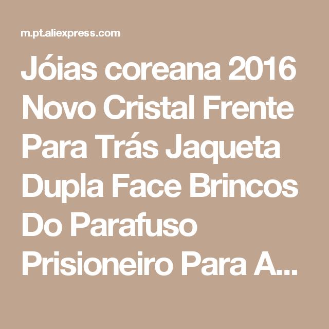 Jóias coreana 2016 Novo Cristal Frente Para Trás Jaqueta Dupla Face Brincos Do Parafuso Prisioneiro Para As Mulheres Da Moda Ear Piercing Brinco Koyle Loja Online | aliexpress móvel