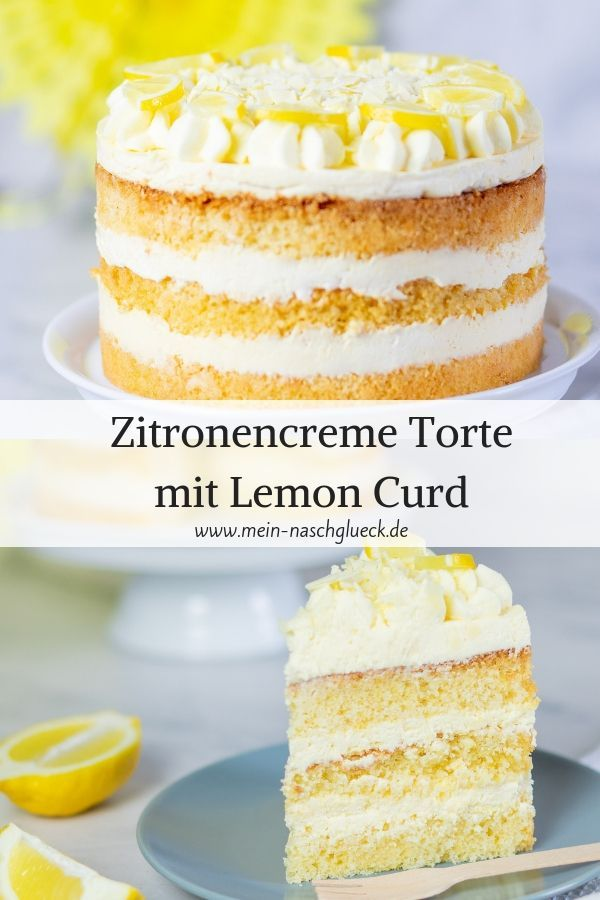 Zitronencreme Torte Mit Lemon Curd Mein Naschgluck Recipe Dessert Recipes Easy Lemon Cream Cake Dessert Recipes