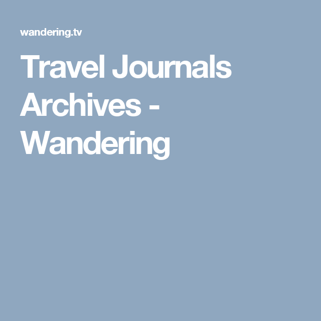 Travel Journals Archives - Wandering