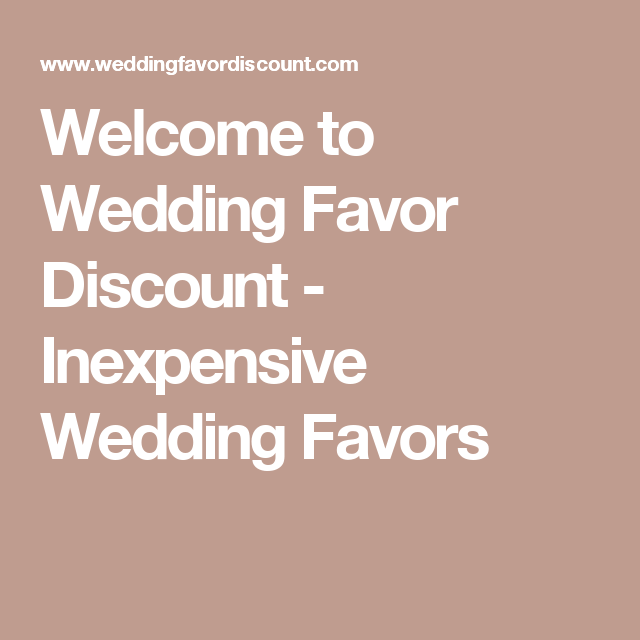Affordable Wedding Favor Ideas: Welcome To Wedding Favor Discount
