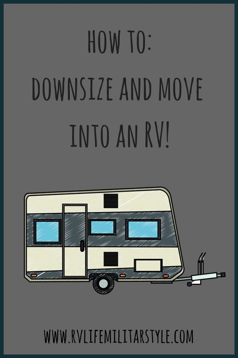 how to downsize move into an rv camper life rv camping rv life travel trailer living. Black Bedroom Furniture Sets. Home Design Ideas