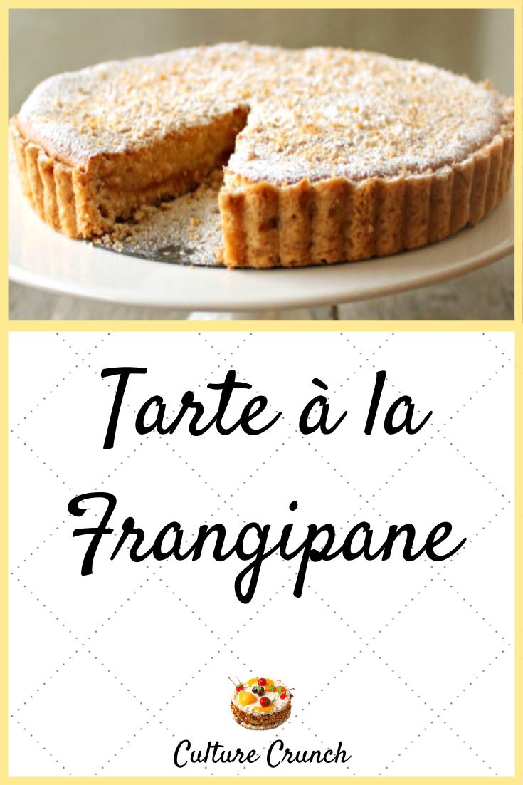 TARTE À LA FRANGIPANE : la recette facile - CULTURE CRUNCH