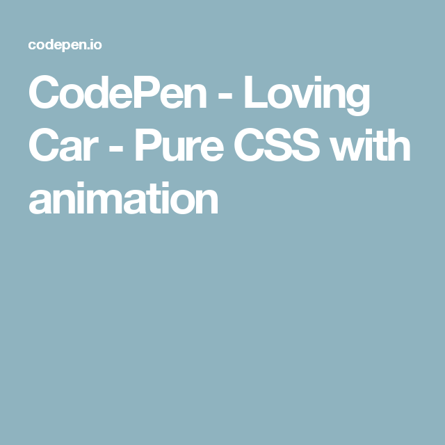 CodePen - Loving Car - Pure CSS with animation | Code | Pure