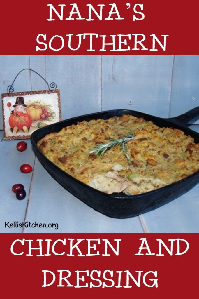 NANA'S SOUTHERN CHICKEN AND DRESSING #chickenanddressing