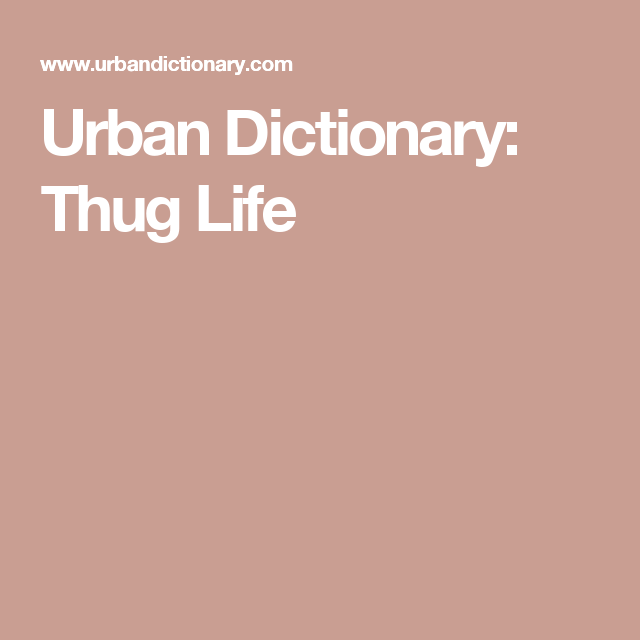 What Does Thug Life Mean