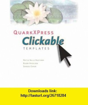 Quarkxpress Clickable Templates (0785342227581) Patti Belle Hastings, Bjorn Akselsen, Sandee Cohen , ISBN-10: 0321227581  , ISBN-13: 978-0321227584 ,  , tutorials , pdf , ebook , torrent , downloads , rapidshare , filesonic , hotfile , megaupload , fileserve
