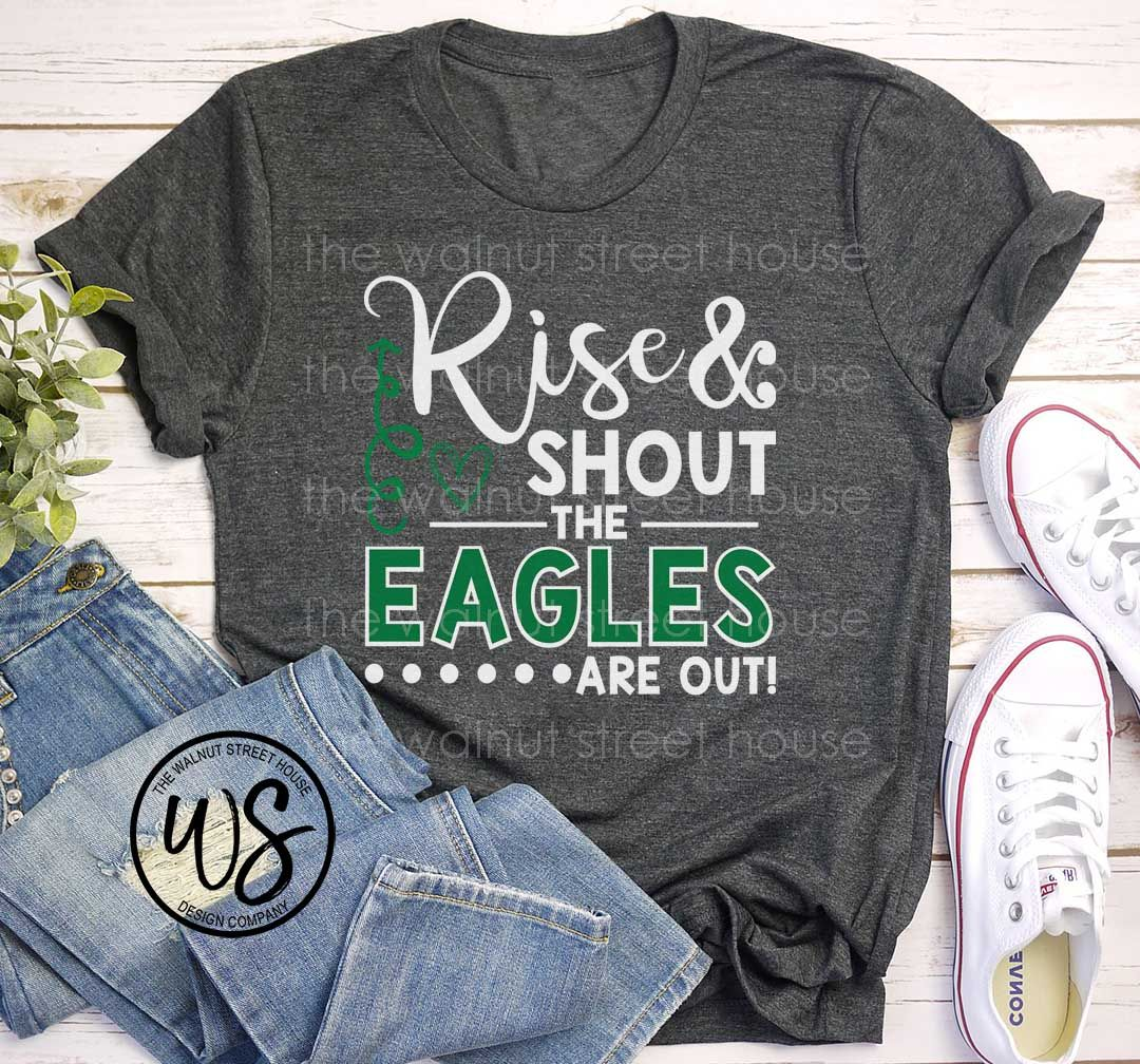 Download Rise and Shout the Eagles are out | School spirit shirts ...