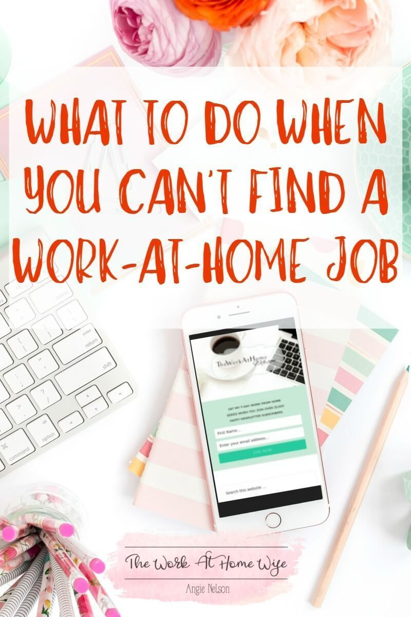 What To Do When You Can\'t Find A Job To Work From Home | Feeling ...