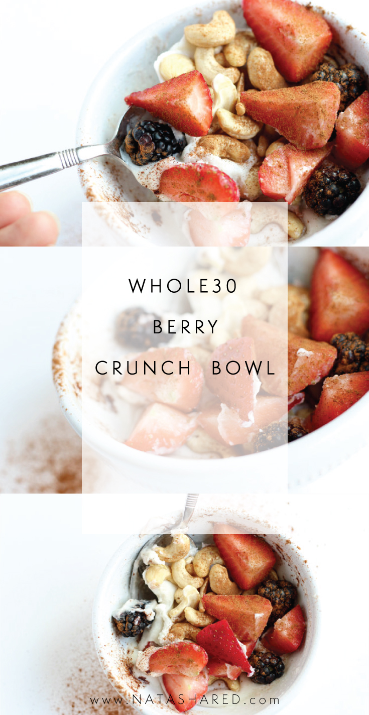 Whole 30 Berry Crunch Bowl #whole30recipes