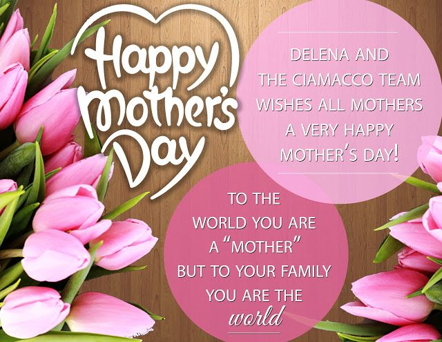 Delena Ciamacco The Real Estate Expert Happy Mother S Day From Delena And The Ciamacco Te Happy Mothers Day Happy Mothers Delena