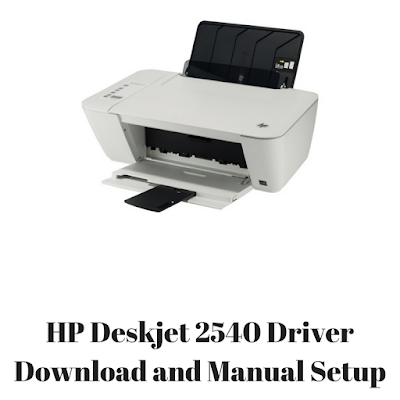 HP Deskjet 2540 Driver Download and Manual Setup For Mac, Windows
