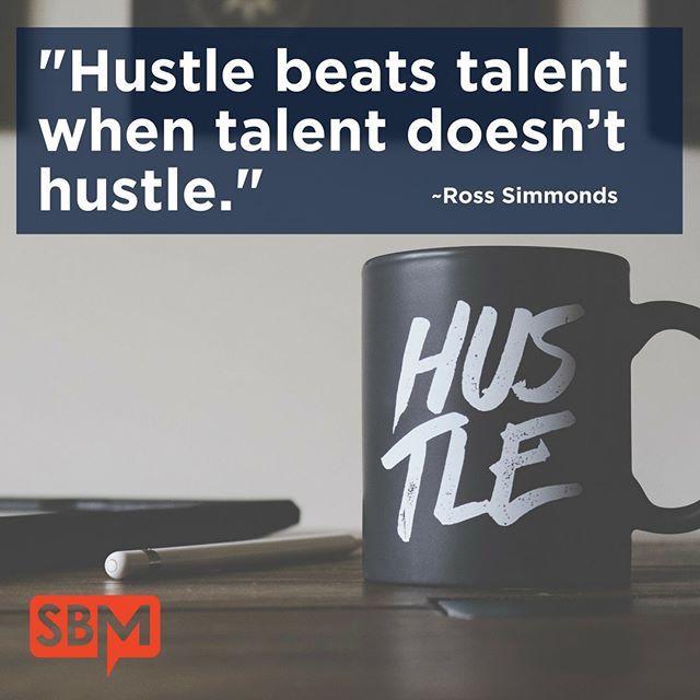 Hustle Beats Talent When Talent Doesnt Hustle Ross Simmonds