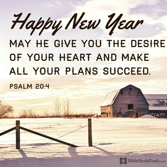 Happy New Year May he give you the desire of your heart and make all ...