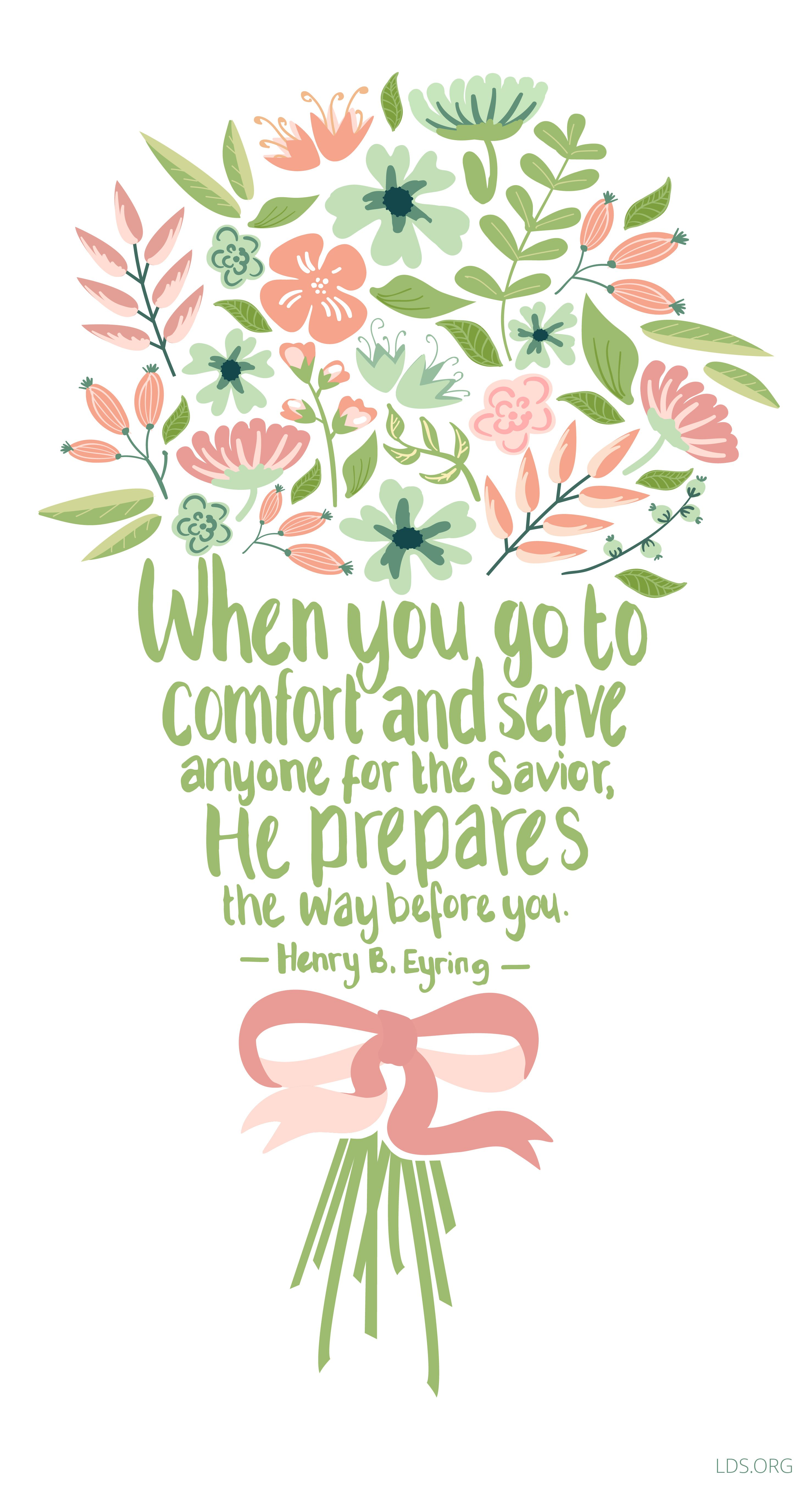 When You Go To Comfort And Serve Anyone For The Savior He