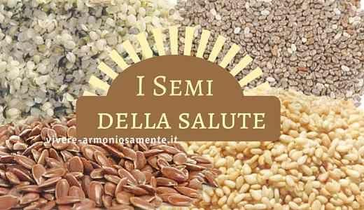 I semi della salute sono fonte di proteine vitamine e for Ricette per tutti i giorni della settimana
