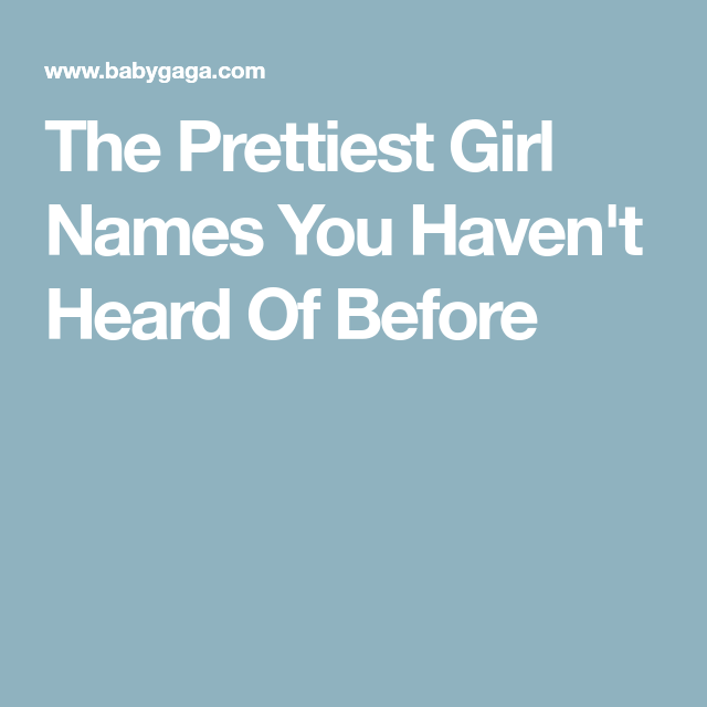 The Prettiest Girl Names You Haven't Heard Of Before