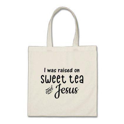 Raised On Sweet Tea & Jesus Southern Girl Tote Bag - individual customized unique ideas designs custom gift ideas