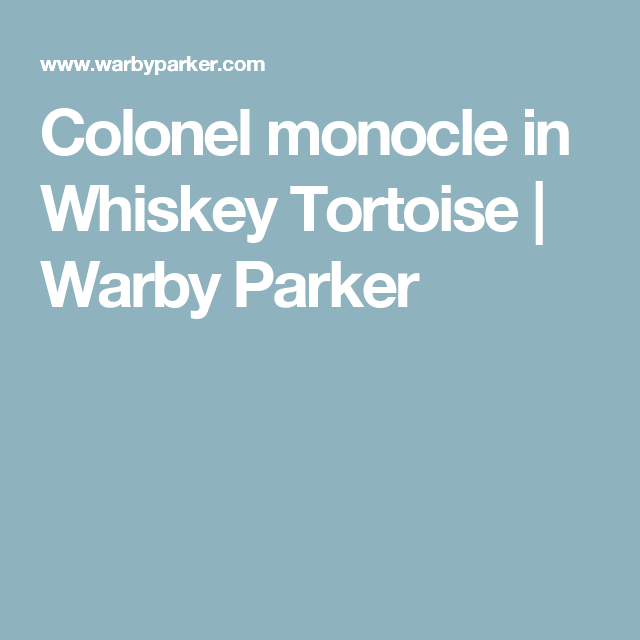 Colonel monocle in Whiskey Tortoise   Warby Parker