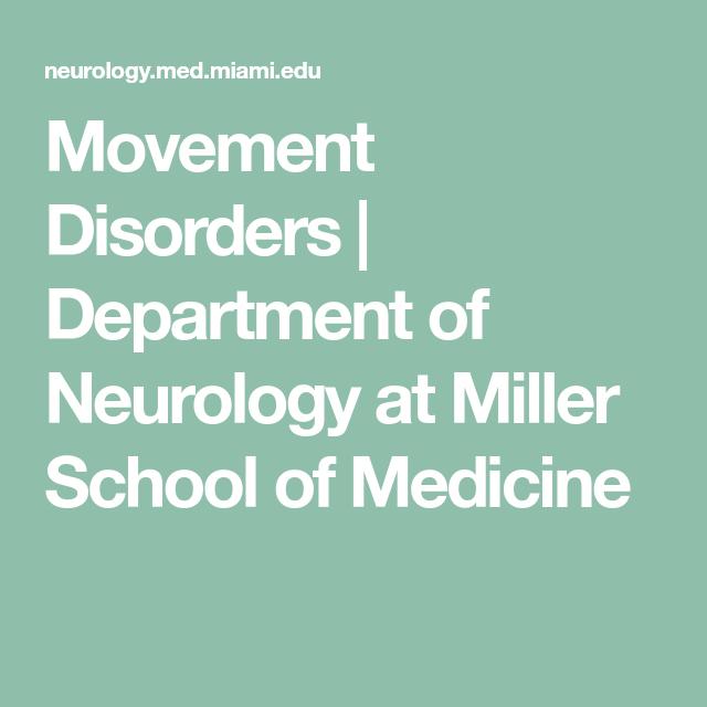 Movement Disorders   Department of Neurology at Miller