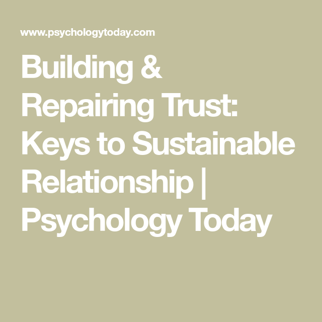 Building & Repairing Trust: Keys to Sustainable Relationship