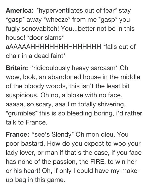 Slenderman: Hetalia Edition- Part 1:  LOL this is funny! I imagine america and france like this ...