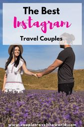 9 Incredible Instagram Travel Couples You Need to Follow